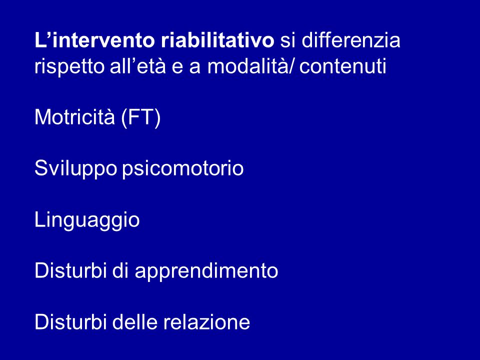 L'intervento riabilitativo si differenzia