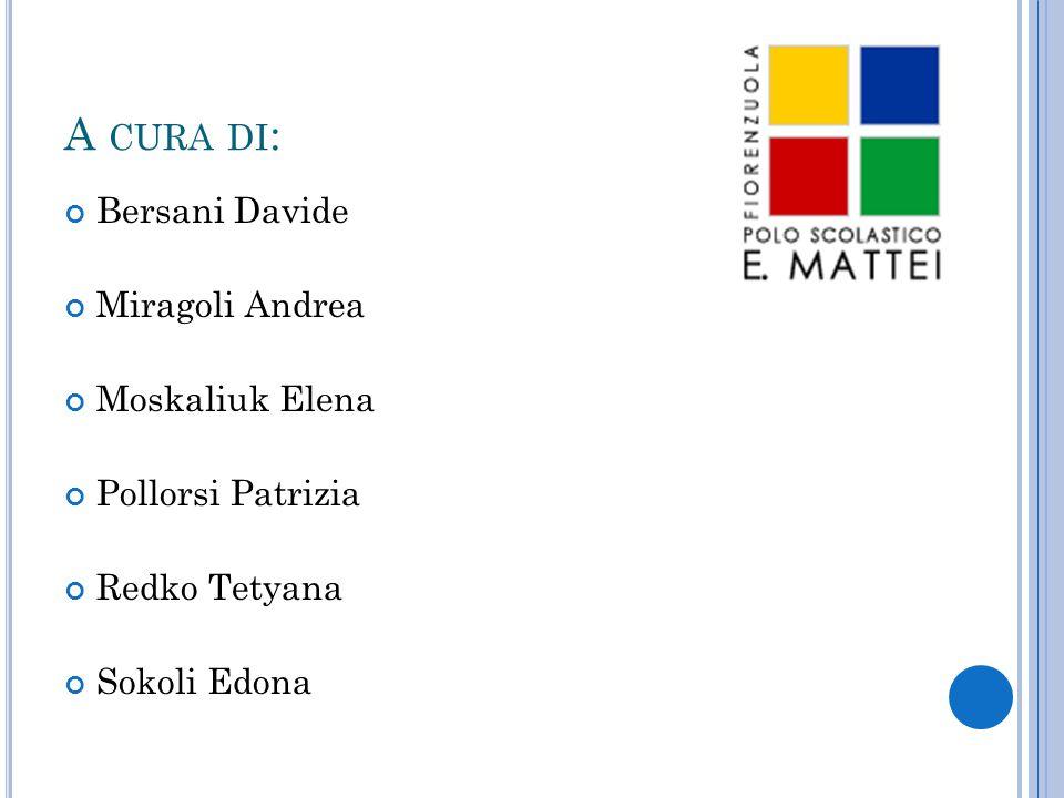 A cura di: Bersani Davide Miragoli Andrea Moskaliuk Elena