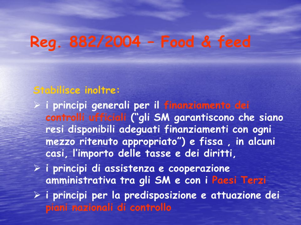 Reg. 882/2004 – Food & feed Stabilisce inoltre: