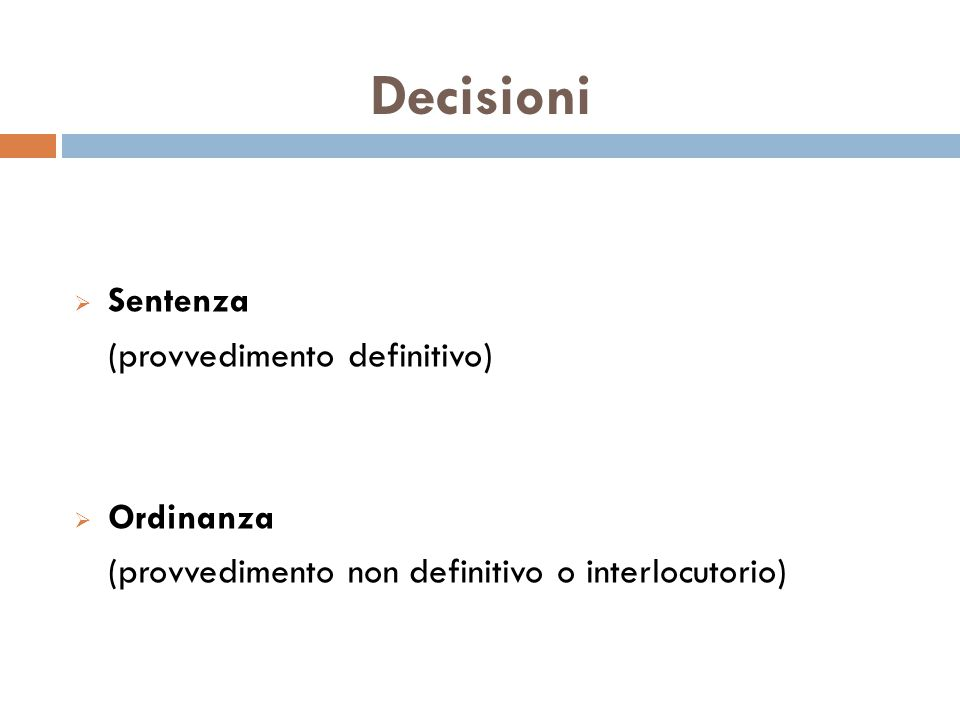 Decisioni Sentenza (provvedimento definitivo) Ordinanza