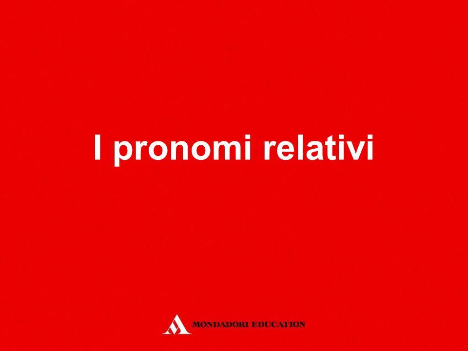 I pronomi relativi *