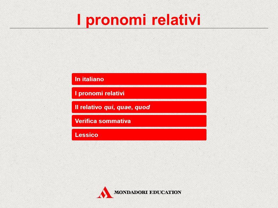 I pronomi relativi In italiano I pronomi relativi