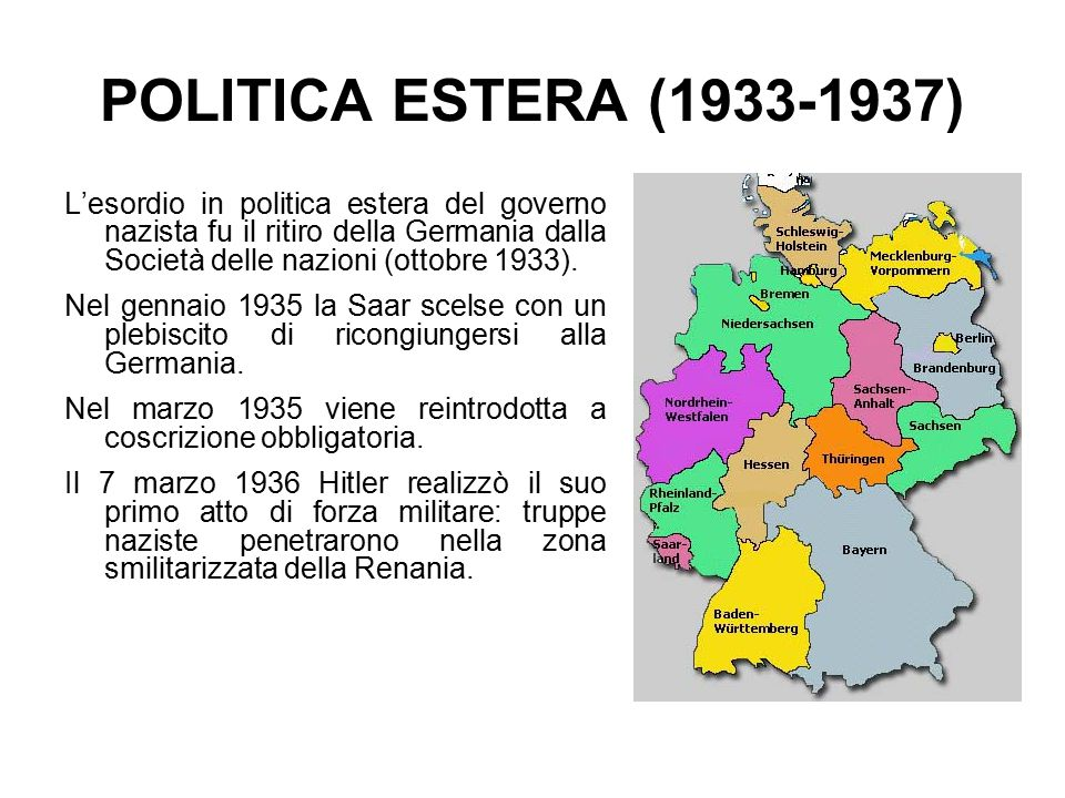 POLITICA ESTERA (1933-1937) L'esordio in politica estera del governo nazista fu il ritiro della Germania dalla Società delle nazioni (ottobre 1933).