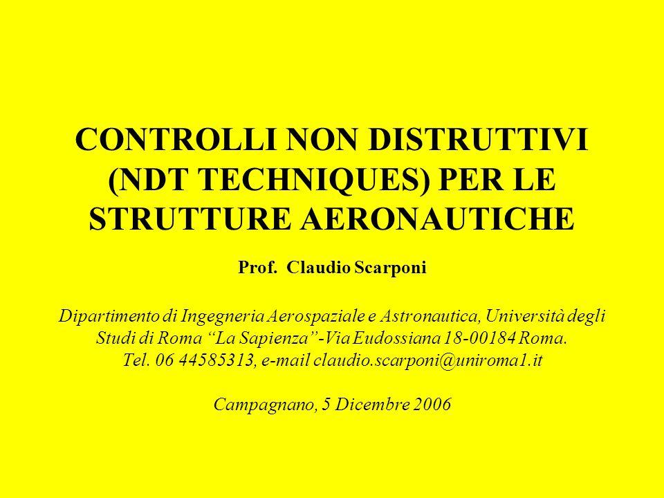 CONTROLLI NON DISTRUTTIVI (NDT TECHNIQUES) PER LE STRUTTURE AERONAUTICHE Prof.