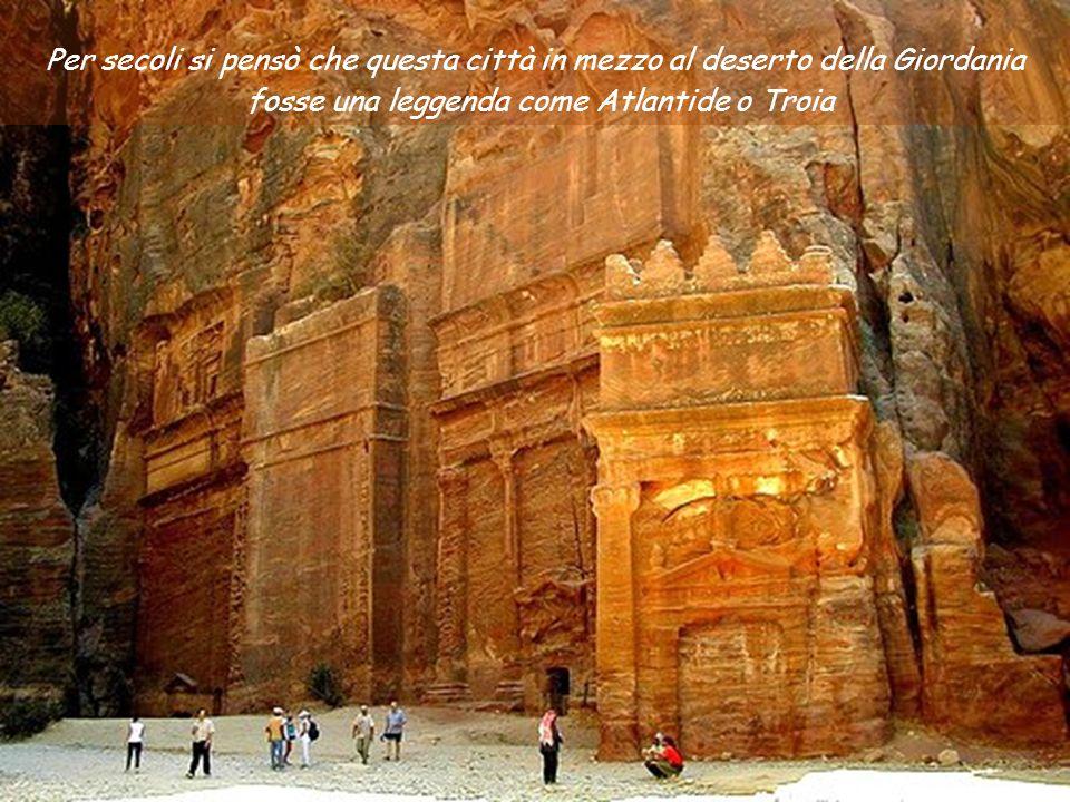 Per secoli si pensò che questa città in mezzo al deserto della Giordania fosse una leggenda come Atlantide o Troia