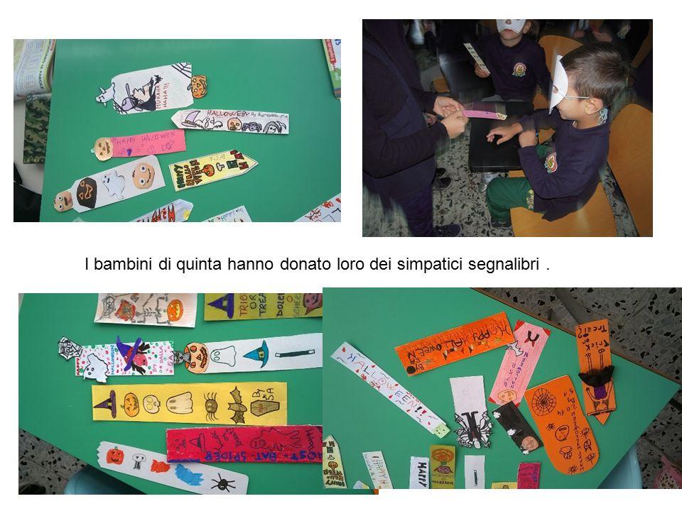 I bambini di quinta hanno donato loro dei simpatici segnalibri .