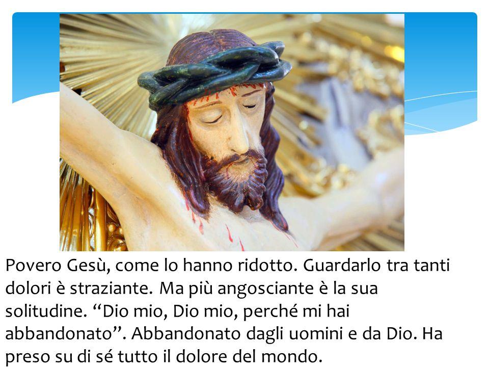Povero Gesù, come lo hanno ridotto