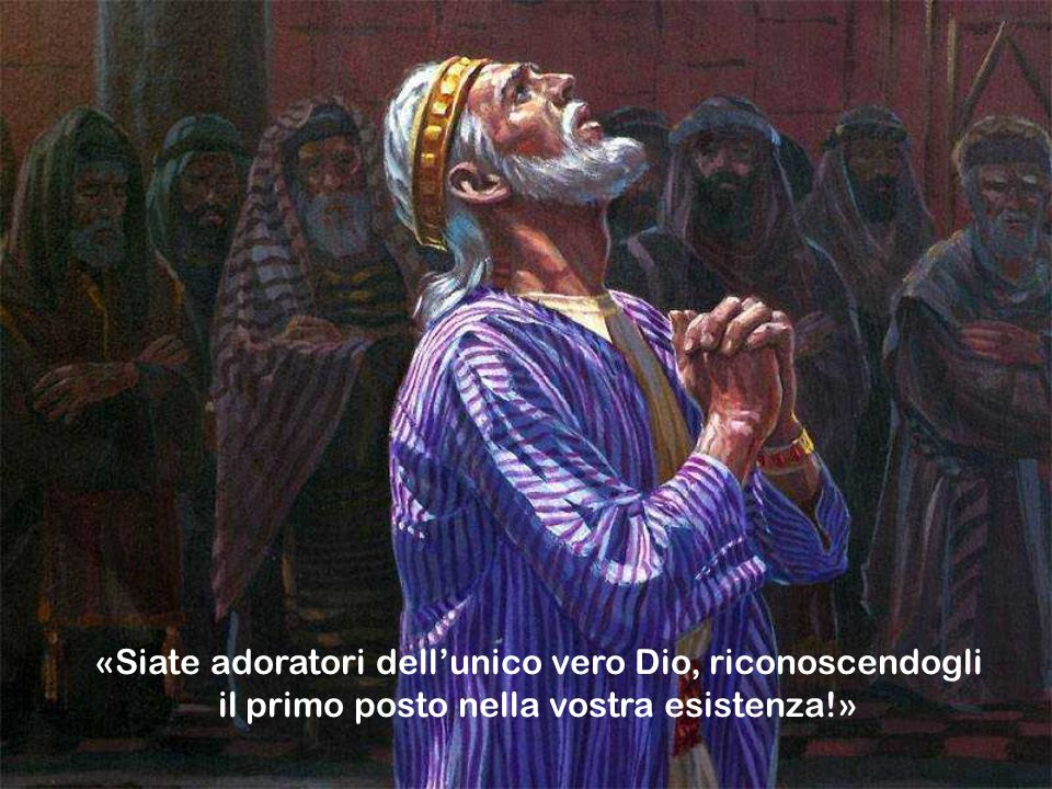 «Siate adoratori dell'unico vero Dio, riconoscendogli il primo posto nella vostra esistenza!»