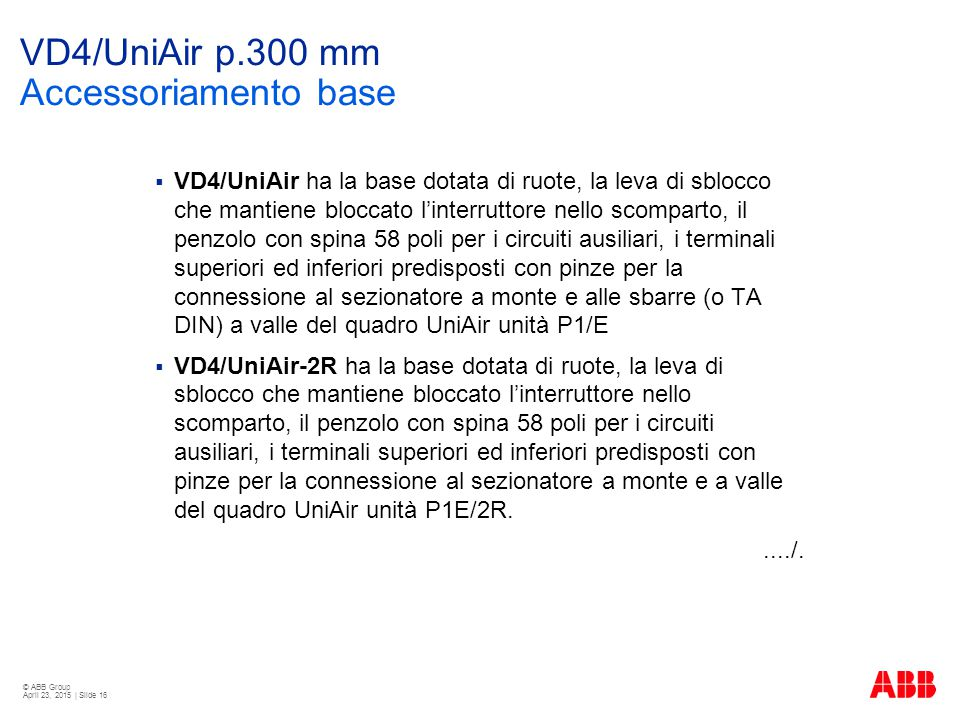 VD4/UniAir p.300 mm Accessoriamento base