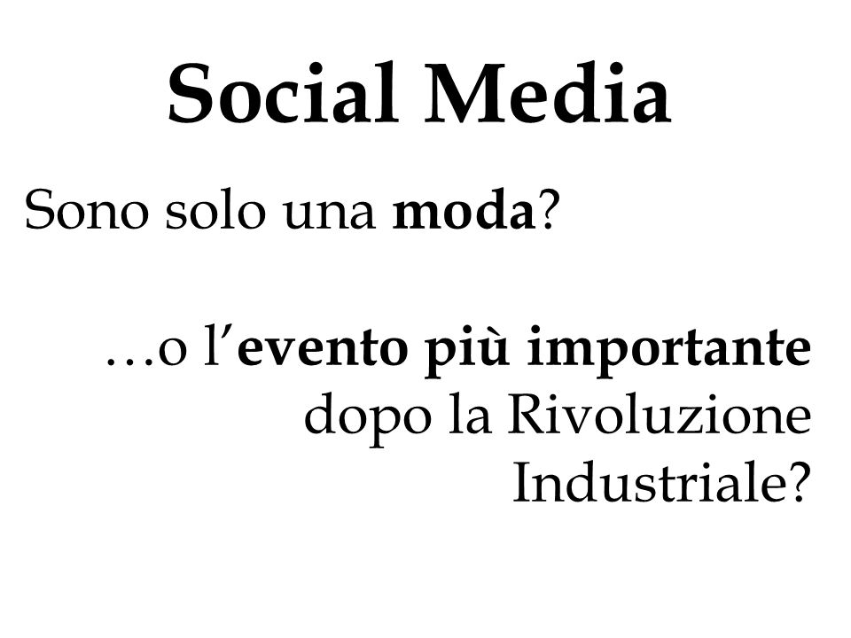 Social Media Sono solo una moda
