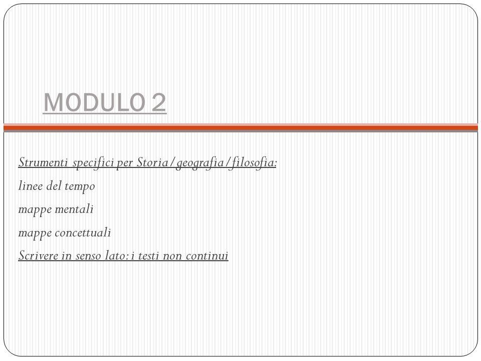 MODULO 2 Strumenti specifici per Storia/geografia/filosofia: