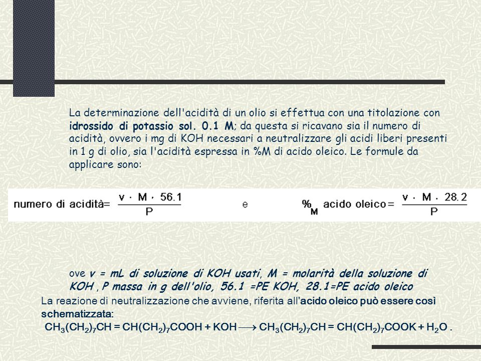 CH3(CH2)7CH = CH(CH2)7COOH + KOH ¾® CH3(CH2)7CH = CH(CH2)7COOK + H2O .