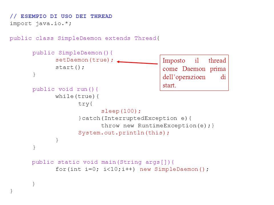 Imposto il thread come Daemon prima dell'operazioen di start.