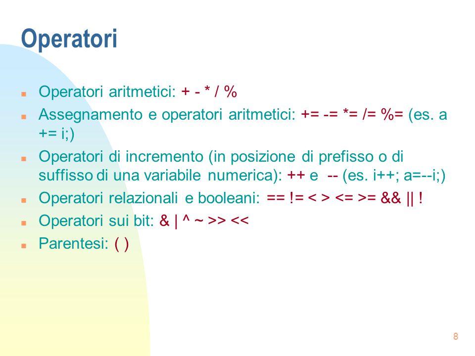 Operatori Operatori aritmetici: + - * / %
