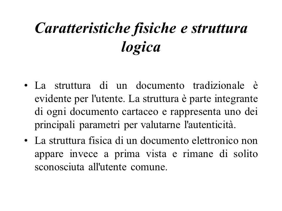 Caratteristiche fisiche e struttura logica