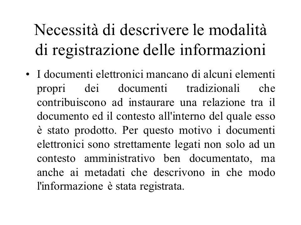 Necessità di descrivere le modalità di registrazione delle informazioni