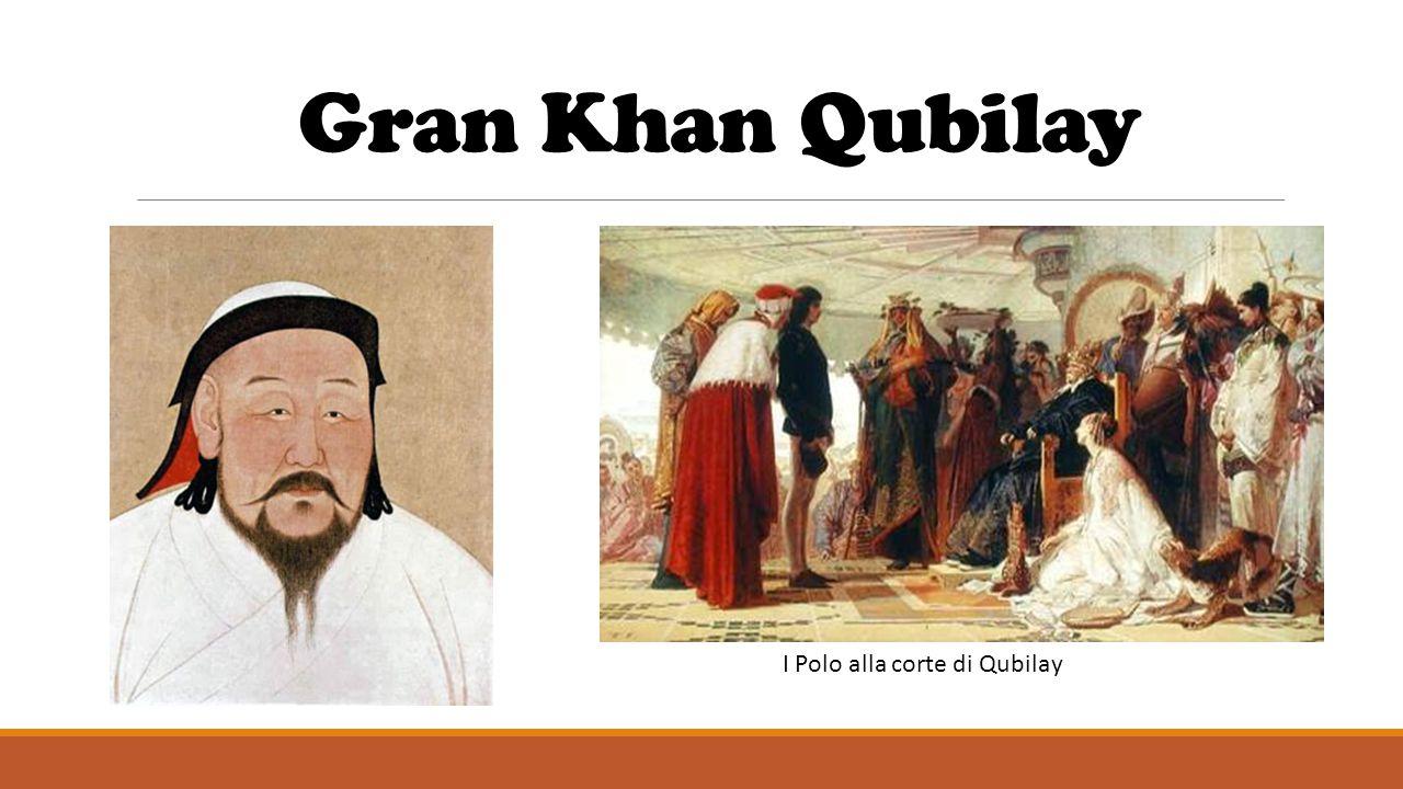Gran Khan Qubilay I Polo alla corte di Qubilay