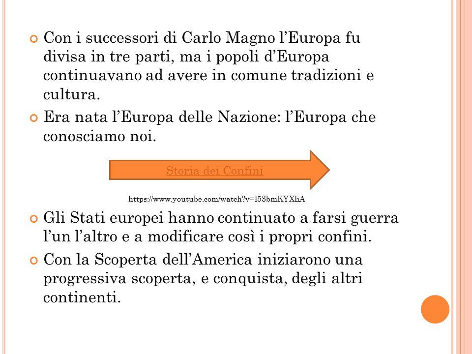 Era nata l'Europa delle Nazione: l'Europa che conosciamo noi.