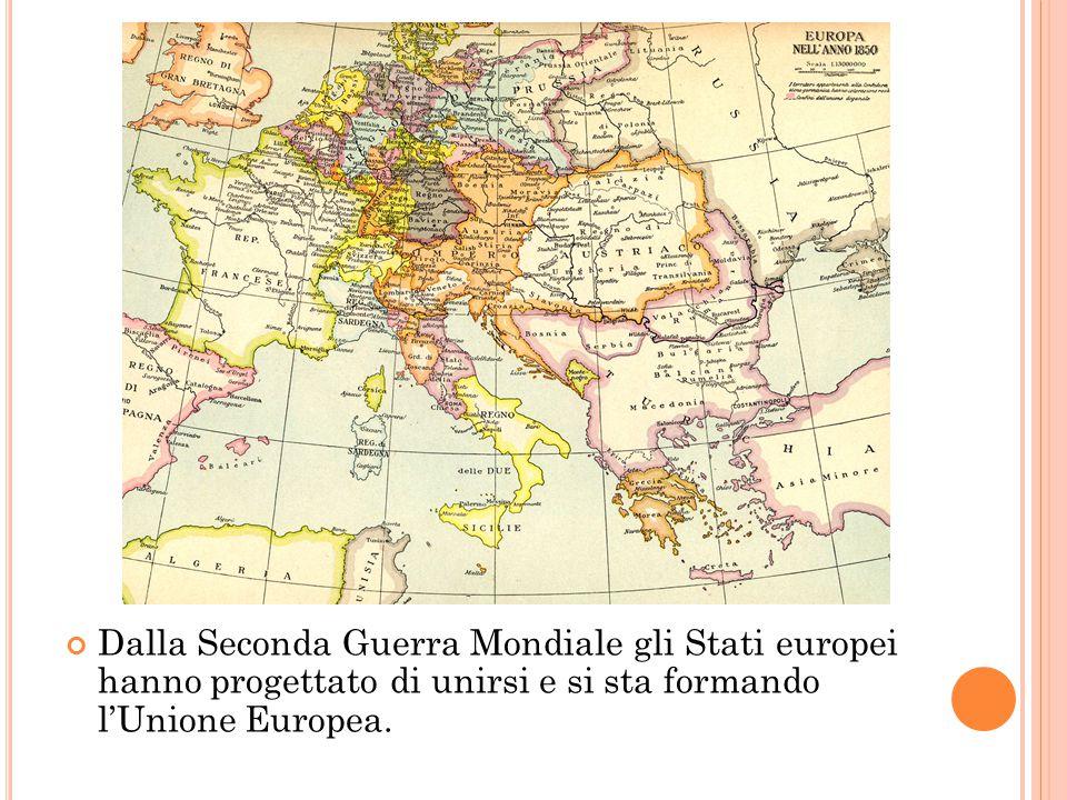 Dalla Seconda Guerra Mondiale gli Stati europei hanno progettato di unirsi e si sta formando l'Unione Europea.