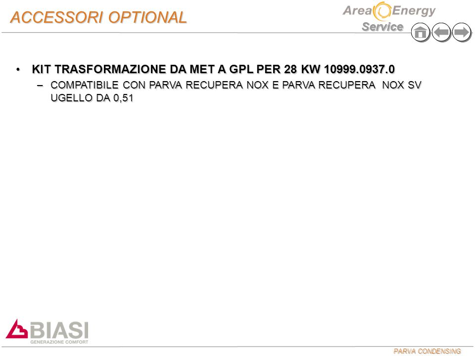 ACCESSORI OPTIONAL KIT TRASFORMAZIONE DA MET A GPL PER 28 KW 10999.0937.0.