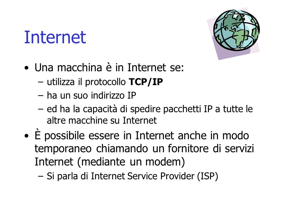 Internet Una macchina è in Internet se: