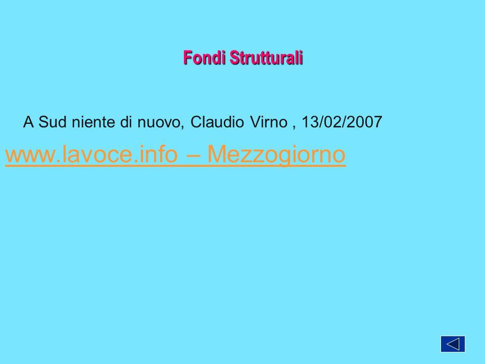 Fondi Strutturali A Sud niente di nuovo, Claudio Virno , 13/02/2007 www.lavoce.info – Mezzogiorno