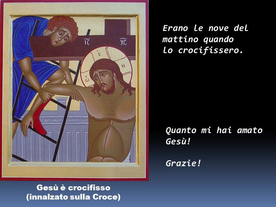 (innalzato sulla Croce)