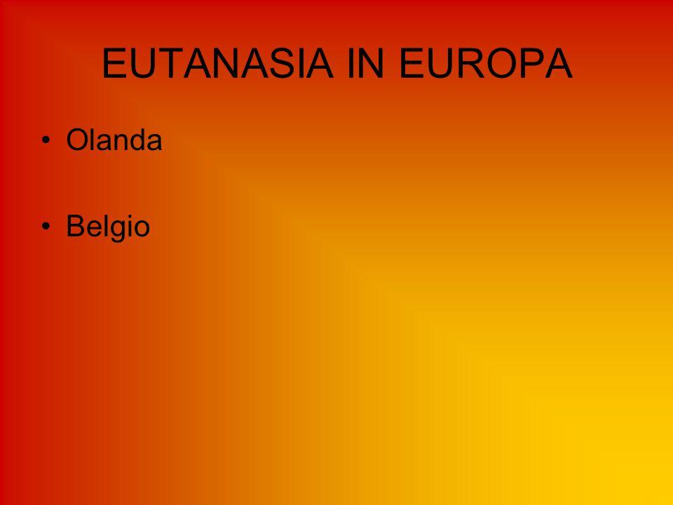 EUTANASIA IN EUROPA Olanda Belgio