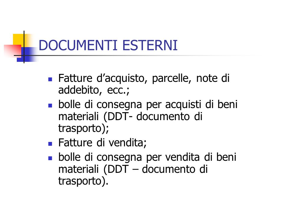 DOCUMENTI ESTERNI Fatture d'acquisto, parcelle, note di addebito, ecc.;