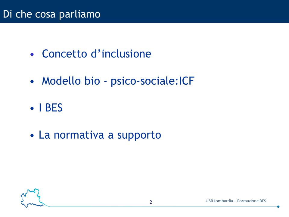 Concetto d'inclusione Modello bio - psico-sociale:ICF I BES