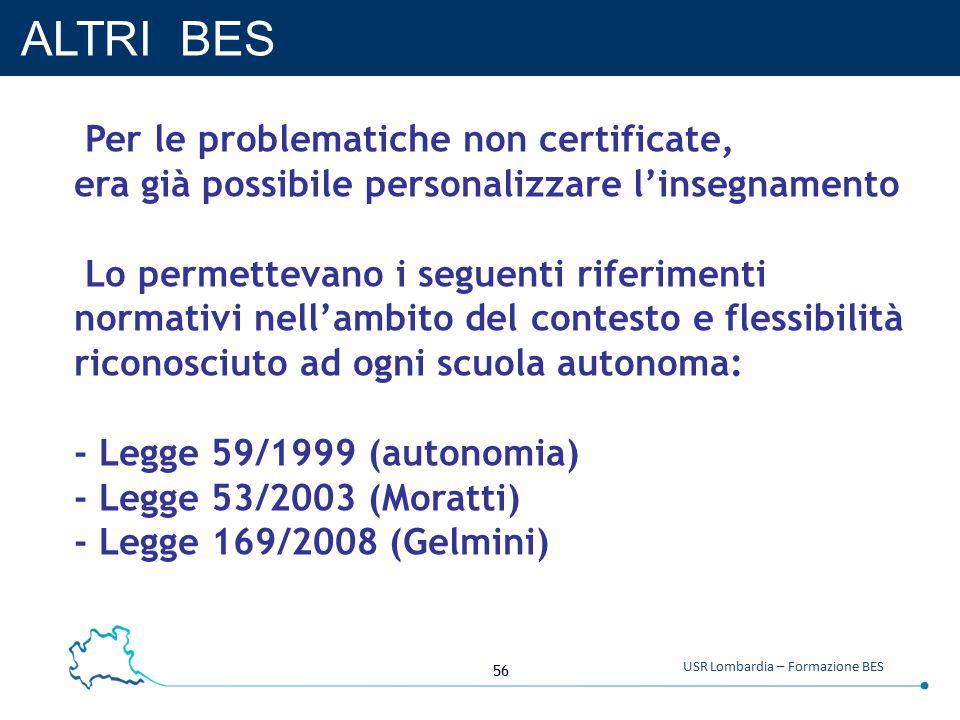 ALTRI BES Per le problematiche non certificate,