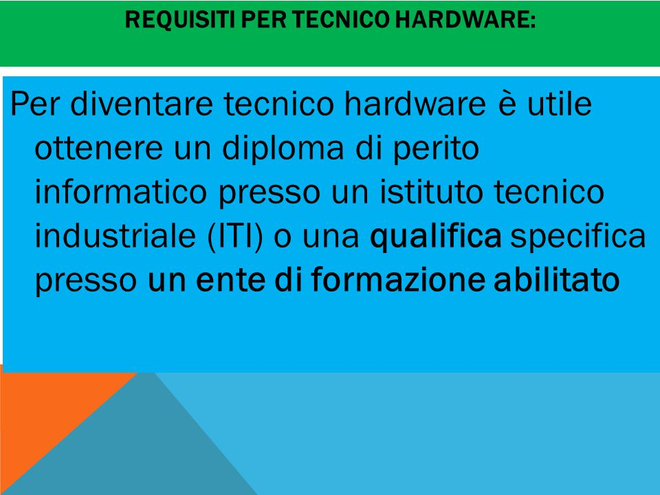 Requisiti per Tecnico Hardware: