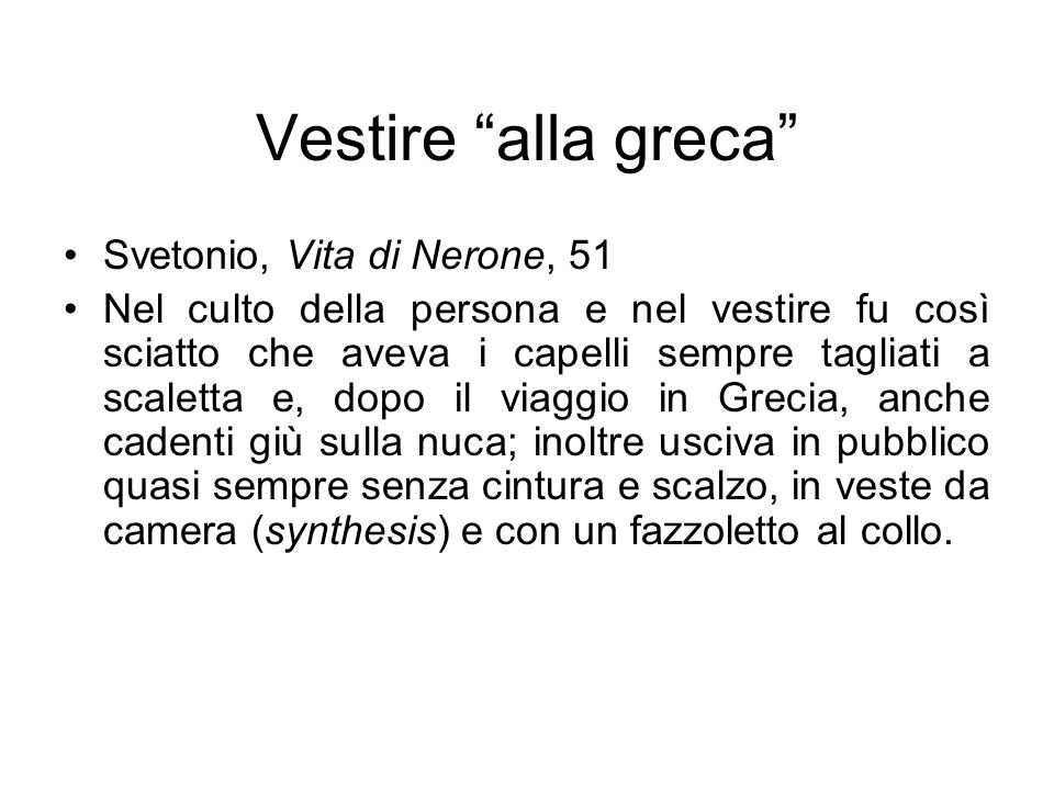 Vestire alla greca Svetonio, Vita di Nerone, 51