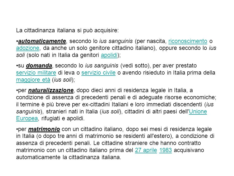 La cittadinanza italiana si può acquisire: