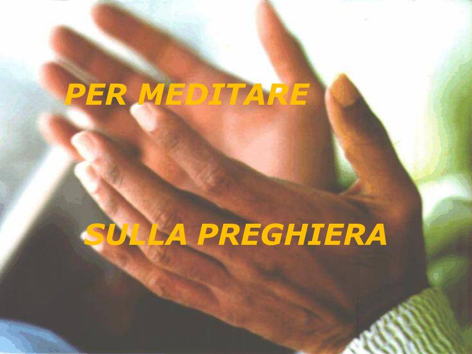 PER MEDITARE SULLA PREGHIERA
