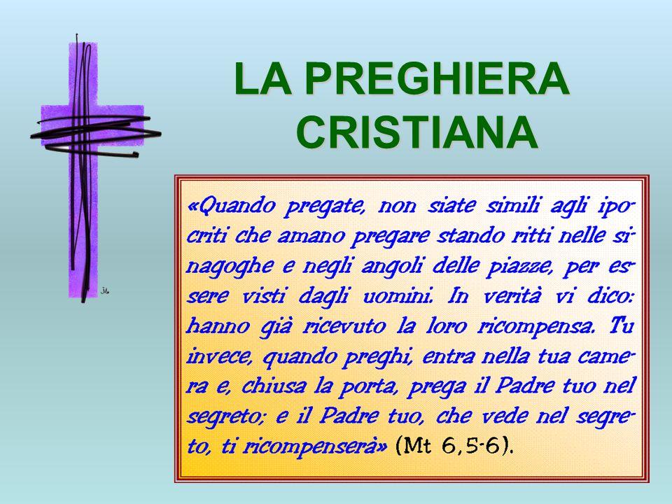 LA PREGHIERA CRISTIANA
