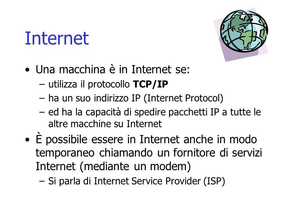 Internet Una macchina è in Internet se: