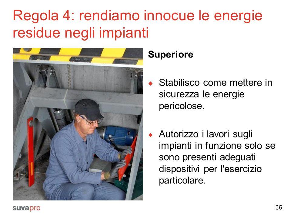 Regola 4: rendiamo innocue le energie residue negli impianti