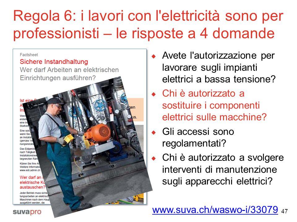 Regola 6: i lavori con l elettricità sono per professionisti – le risposte a 4 domande