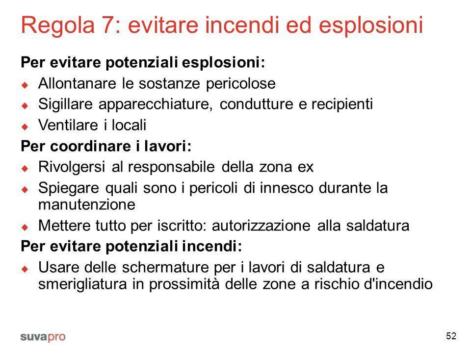 Regola 7: evitare incendi ed esplosioni