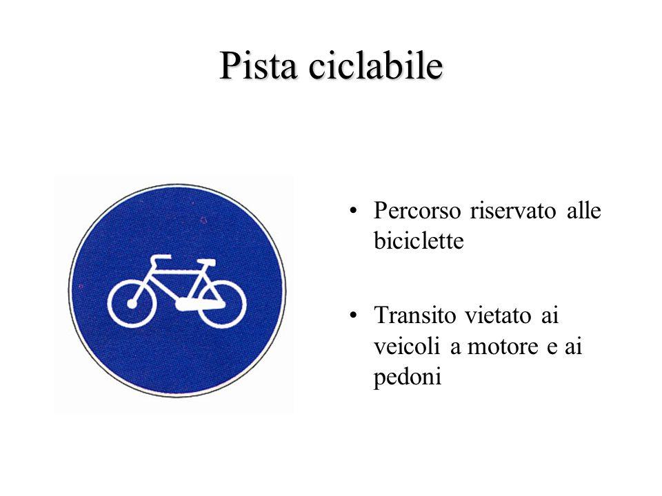 Pista ciclabile Percorso riservato alle biciclette