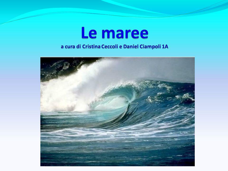 Le maree a cura di Cristina Ceccoli e Daniel Ciampoli 1A