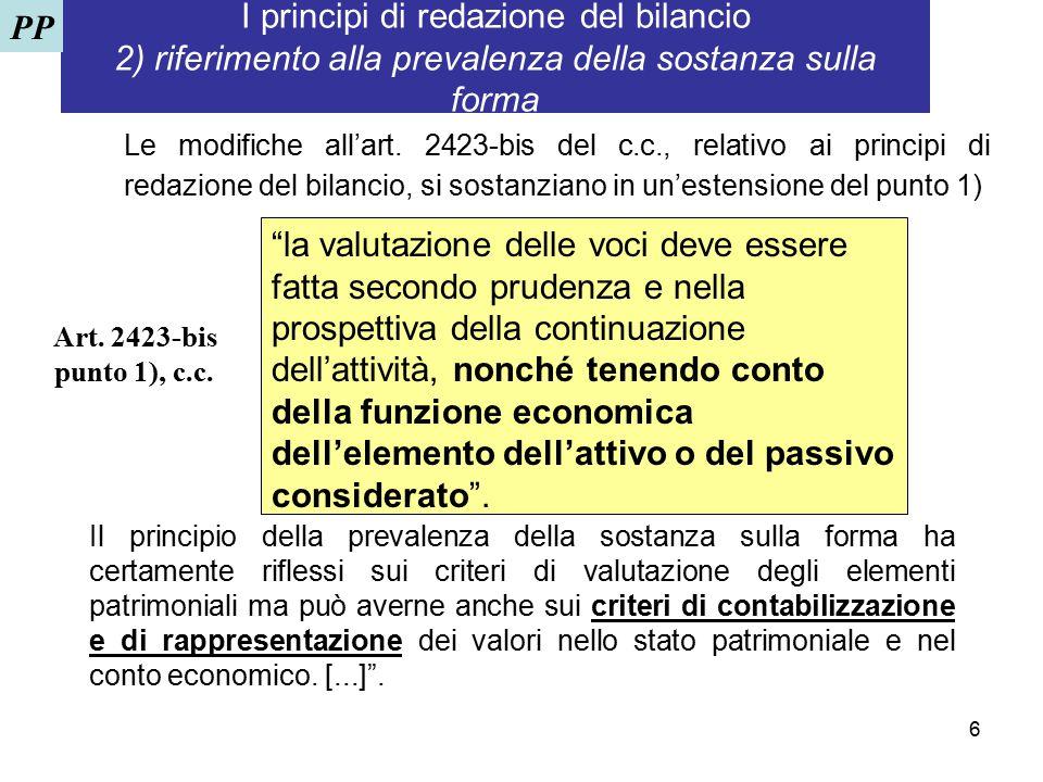 PP I principi di redazione del bilancio 2) riferimento alla prevalenza della sostanza sulla forma.