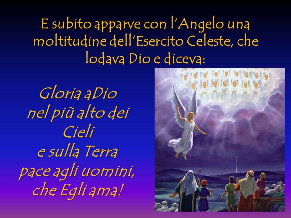 Gloria aDio nel più alto dei Cieli e sulla Terra pace agli uomini,