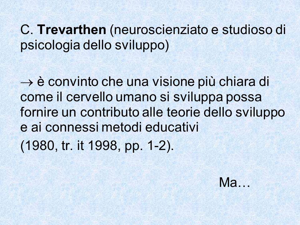 C. Trevarthen (neuroscienziato e studioso di psicologia dello sviluppo)