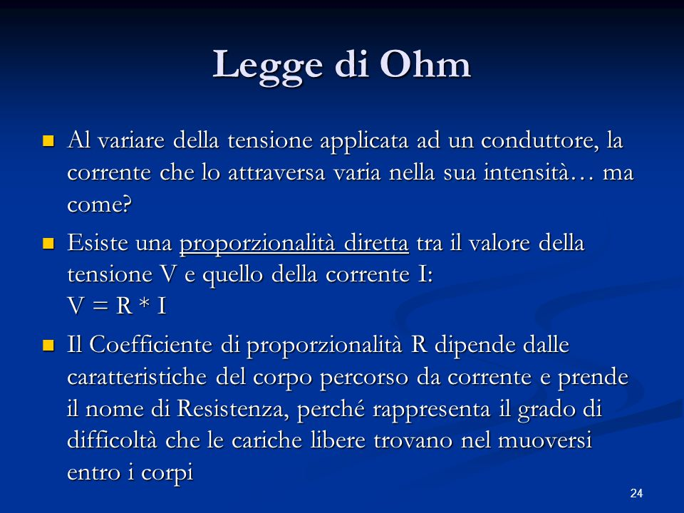 Legge di Ohm Al variare della tensione applicata ad un conduttore, la corrente che lo attraversa varia nella sua intensità… ma come