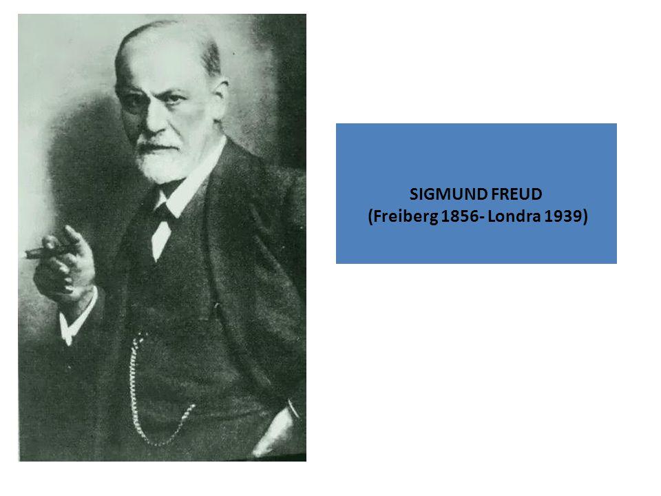 SIGMUND FREUD (Freiberg 1856- Londra 1939)