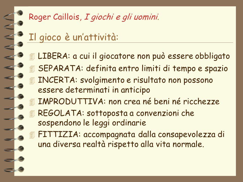 Roger Caillois, I giochi e gli uomini. Il gioco è un'attività: