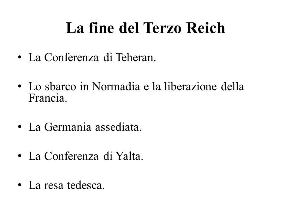 La fine del Terzo Reich La Conferenza di Teheran.