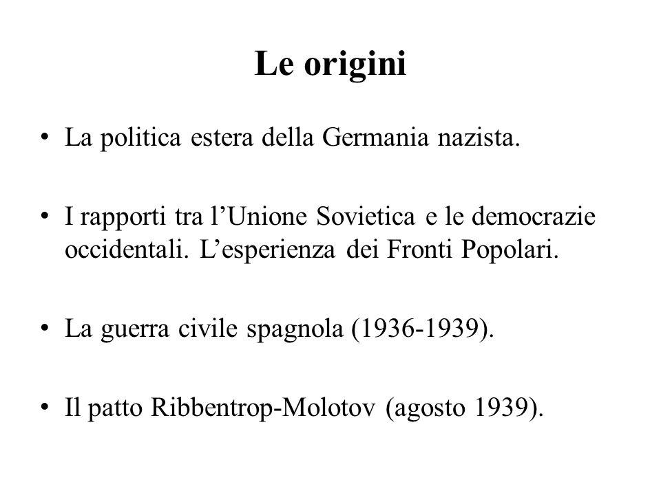 Le origini La politica estera della Germania nazista.